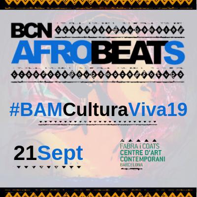 Bcn Afrobeats en #BAMCulturaViva19